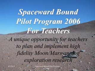Spaceward Bound Pilot Program 2006 For Teachers