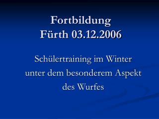 Fortbildung  Fürth 03.12.2006