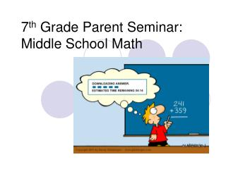 7 th  Grade Parent Seminar:  Middle School Math