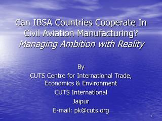 Can IBSA Countries Cooperate In Civil Aviation Manufacturing Managing Ambition with Reality