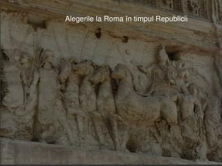 Alegerile la Roma �n timpul Republicii
