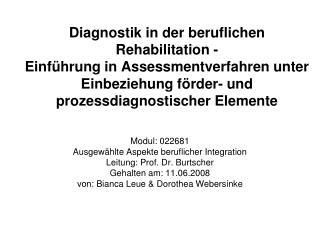 Diagnostik in der beruflichen Rehabilitation -  Einf hrung in Assessmentverfahren unter Einbeziehung f rder- und prozess
