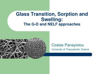 Glass Transition, Sorption and Swelling: The G-D and NELF approaches
