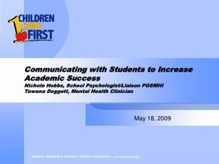 Communicating with Students to Increase Academic Success Nichole Hobbs, School Psychologist
