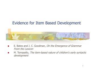 Evidence for Item Based Development