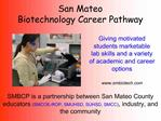 SMBCP is a partnership between San Mateo County educators SMCOE-ROP, SMUHSD, SUHSD, SMCC, industry, and the community