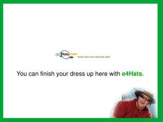 Hats Caps Visors Fedoras at e4Hats.com