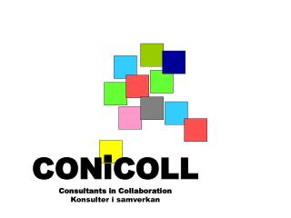 CONiCOLL Consultants in Collaboration Konsulter i samverkan