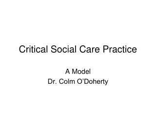 Critical Social Care Practice