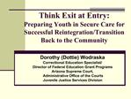 Think Exit at Entry: Preparing Youth in Secure Care for Successful Reintegration