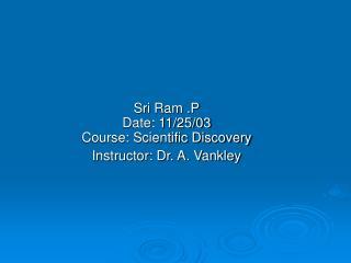 Sri Ram .P Date: 11