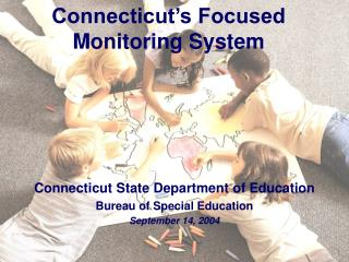 Connecticut s Focused Monitoring System