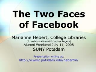 Two Faces of Facebook