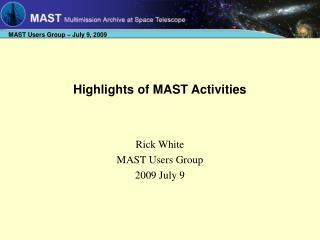 Highlights of MAST Activities