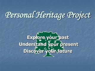 Personal Heritage Project