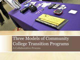 Three Models of Community College Transition Programs