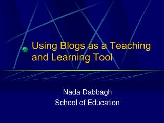Using Blogs as a Teaching and Learning Tool