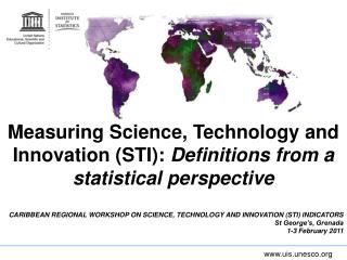 Measuring Science, Technology and Innovation STI: Definitions from a statistical perspective