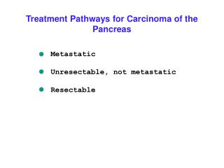 Treatment Pathways for Carcinoma of the Pancreas