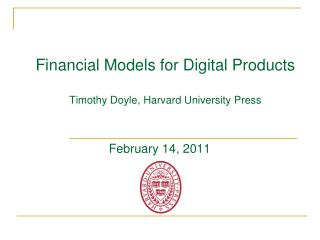 Financial Models for Digital Products  Timothy Doyle, Harvard University Press