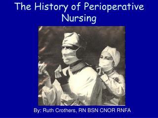 The History of Perioperative Nursing