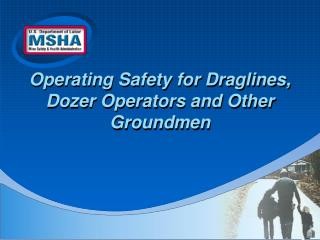 Operating Safety for Draglines, Dozer Operators and Other Groundmen