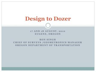 Design to Dozer