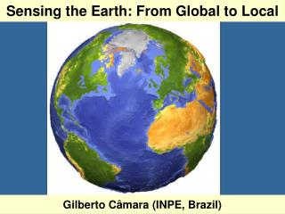 Sensing the Earth: From Global to Local