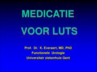 MEDICATIE  VOOR LUTS