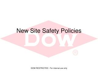 New Site Safety Policies