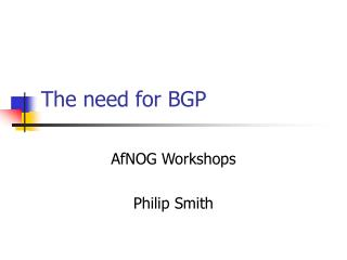 The need for BGP