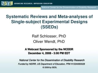 Systematic Reviews and Meta-analyses of  Single-subject Experimental Designs SSEDs