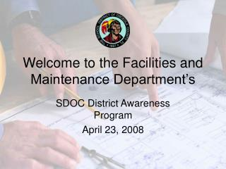 Welcome to the Facilities and Maintenance Department s