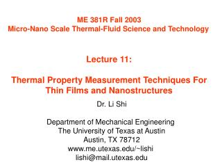 ME 381R Fall 2003 Micro-Nano Scale Thermal-Fluid Science and Technology   Lecture 11:  Thermal Property Measurement Tech