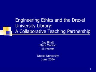 Engineering Ethics and the Drexel University Library: A Collaborative Teaching Partnership