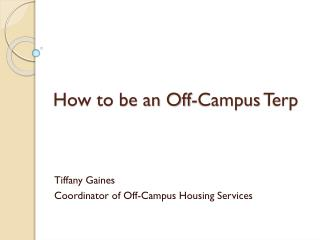 How to be an Off-Campus  Terp