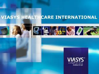 VIASYS HEALTHCARE INTERNATIONAL