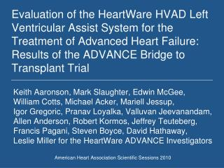 Evaluation of the HeartWare HVAD Left Ventricular Assist System for the Treatment of Advanced Heart Failure: Results of