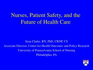 Nurses, Patient Safety, and the Future of Health Care