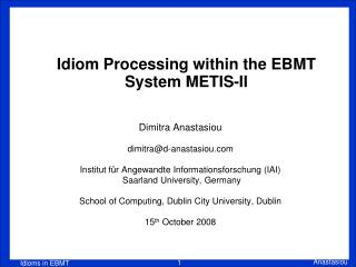 Idiom Processing within the EBMT System METIS-II