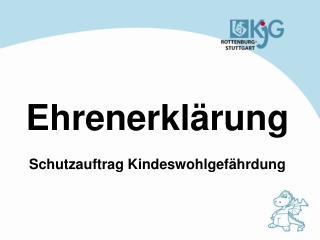 Ehrenerkl rung  Schutzauftrag Kindeswohlgef hrdung