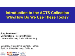 Introduction to the ACTS Collection Why