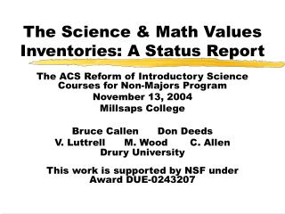 The Science  Math Values Inventories: A Status Report