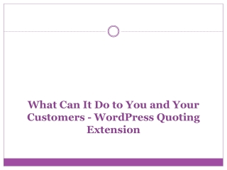 What Can It Do to You and Your Customers - Quotation Plugin