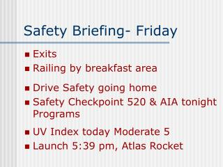 Safety Briefing- Friday
