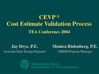 CEVP    Cost Estimate Validation Process  TEA Conference 2004