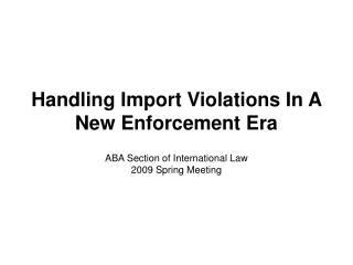Handling Import Violations In A New Enforcement Era
