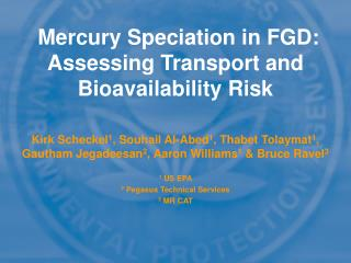 Mercury Speciation in FGD: Assessing Transport and Bioavailability Risk