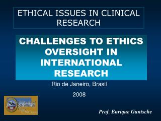 Presentation: Challenges to Ethics Oversight in International Research