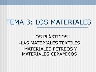 TEMA 3: LOS MATERIALES